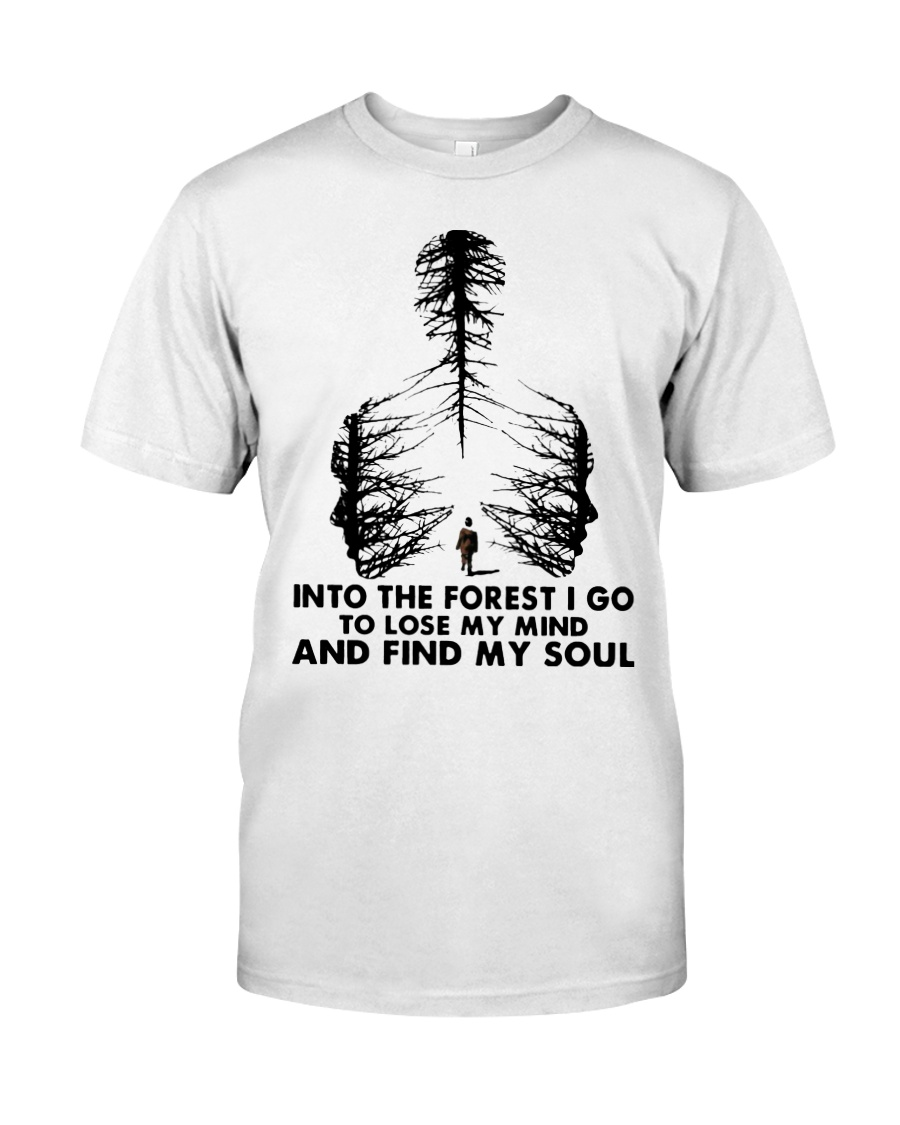 And into the forest i go to lose my mind and find my soul guy shirt