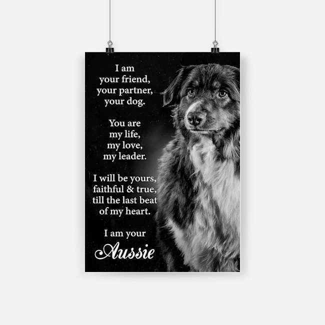Dog aussie i am your friend poster 4