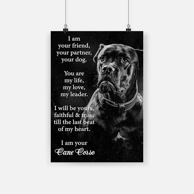 Dog cane corse i am your friend poster 1