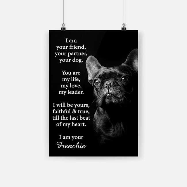 Dog frenchie i am your friend poster 4