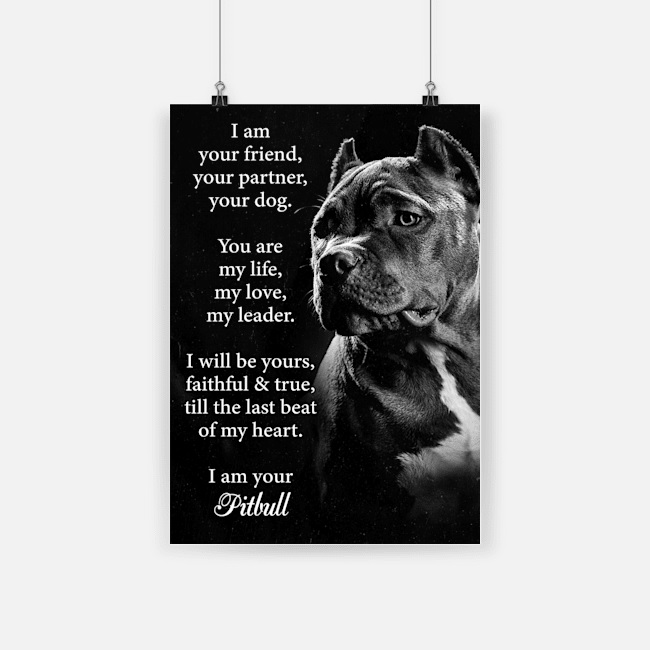 Dog pitbull i am your friend poster 4