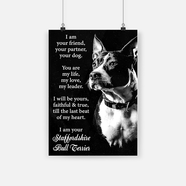 Dog staffordshire i am your friend poster 2