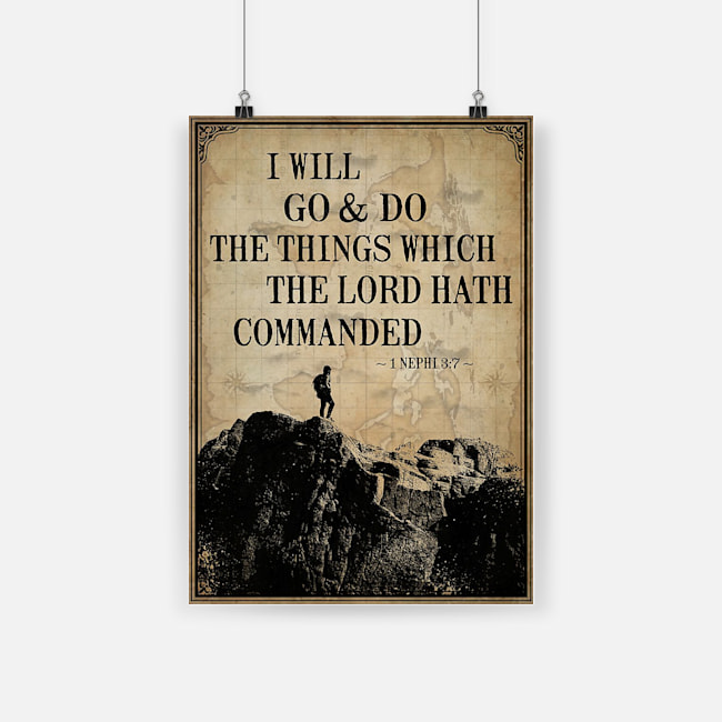 I will go and do the things which the Lord hath commanded poster 1