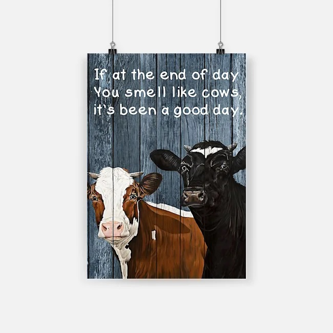 If at the end of day you smell like cows it's been a good day wall art poster 1