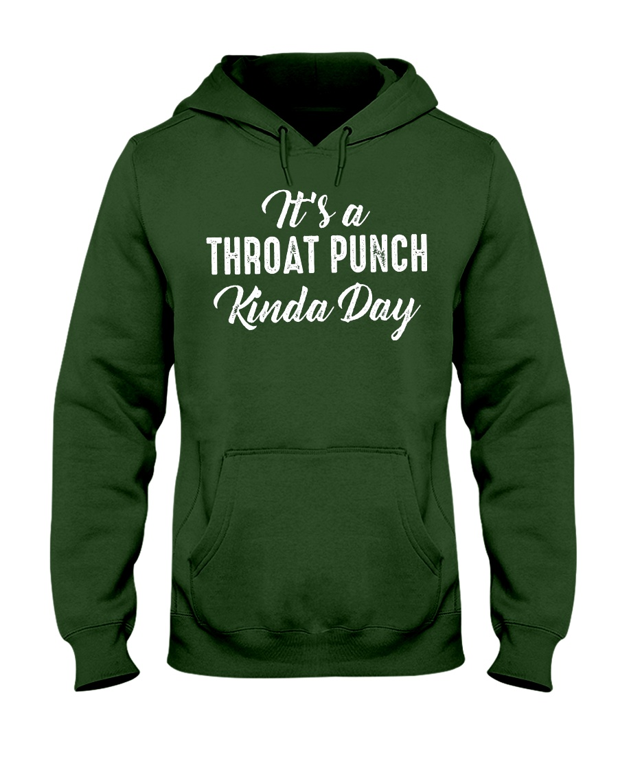 It's a throat punch kinda day hoodie