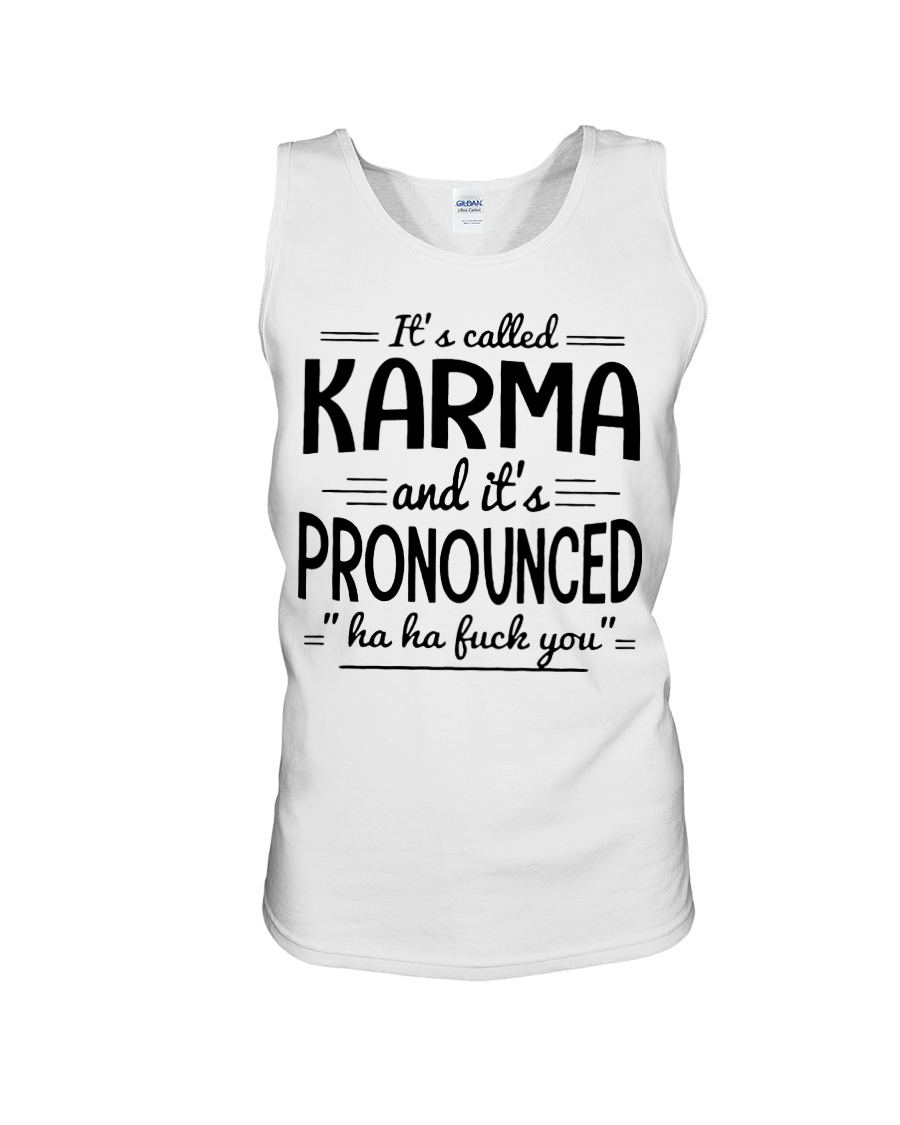 It's called karma and it's pronounced tank top