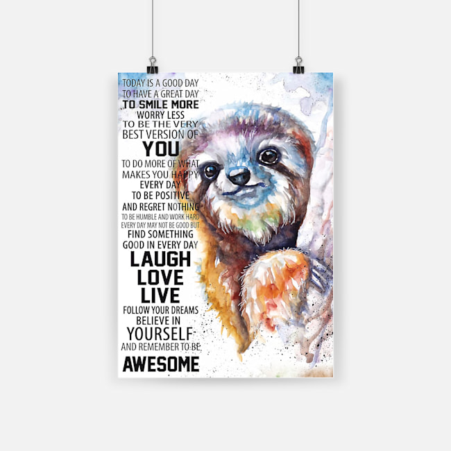 Sloth today is a good to have a great day to smiles more poster 2