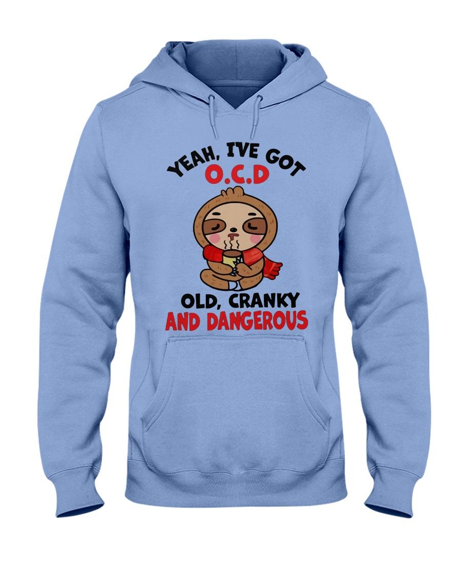 Sloth yeah i've got ocd old cranky and dangerous hoodie