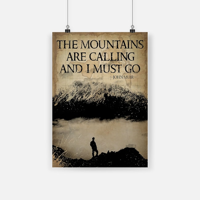 The mountains are calling and i must go poster 4