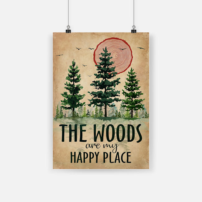 The woods are my happy place poster 2