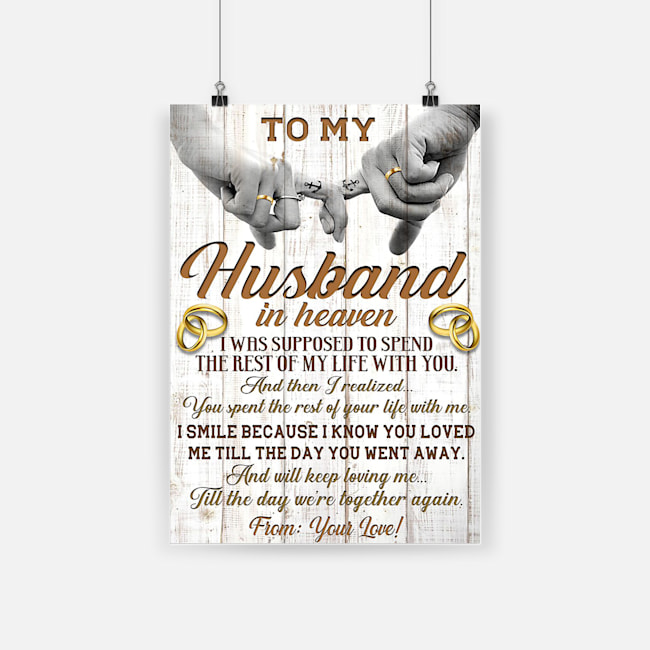 To my husband in heaven i was supposed to spend the rest of my life with you poster 1