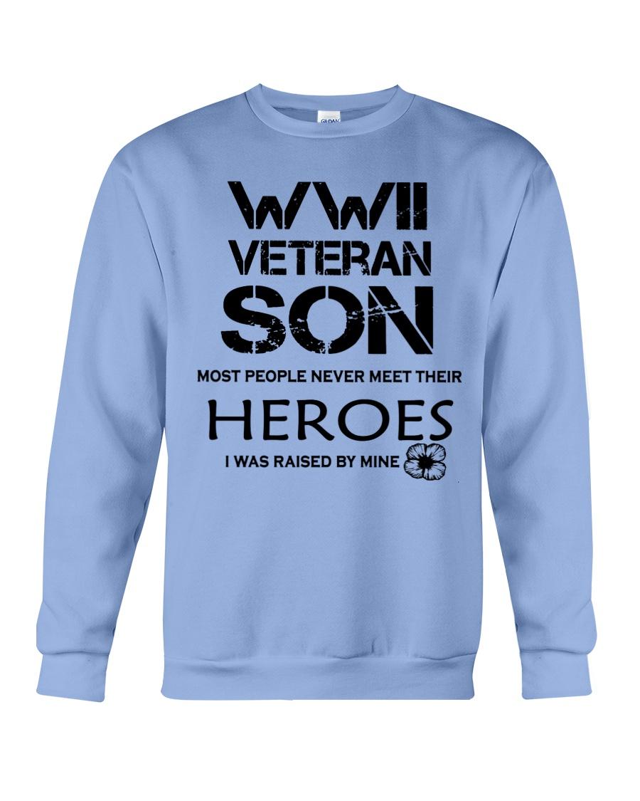 WWII veteran son most people never meet their heroes i was raised by mine sweatshirt