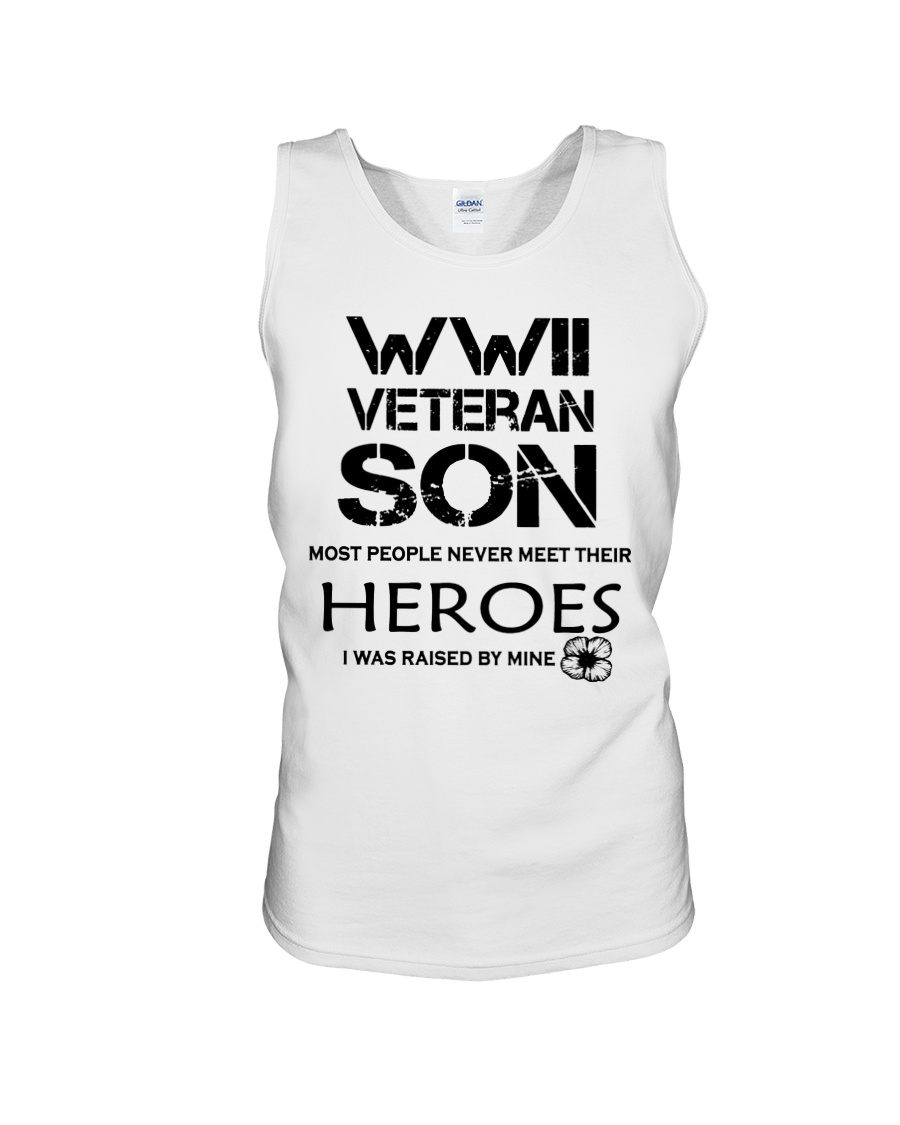 WWII veteran son most people never meet their heroes i was raised by mine tank top
