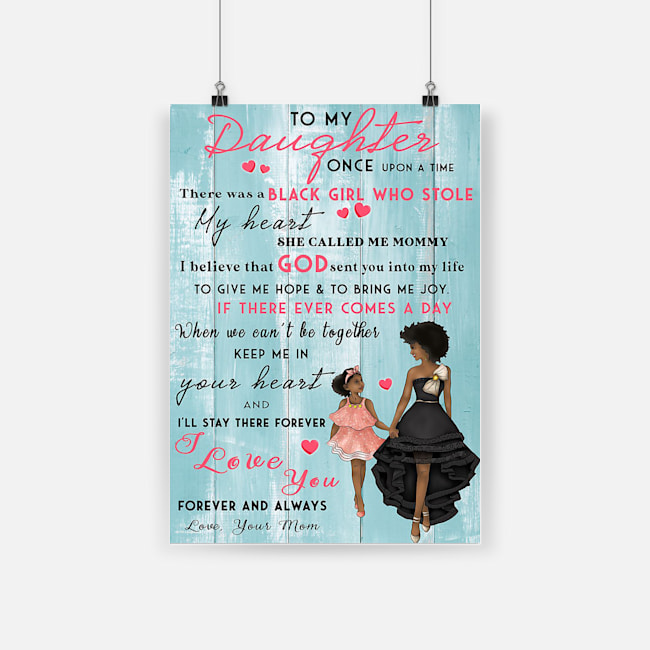 Black girl to my daughter i love you forever and always poster 4
