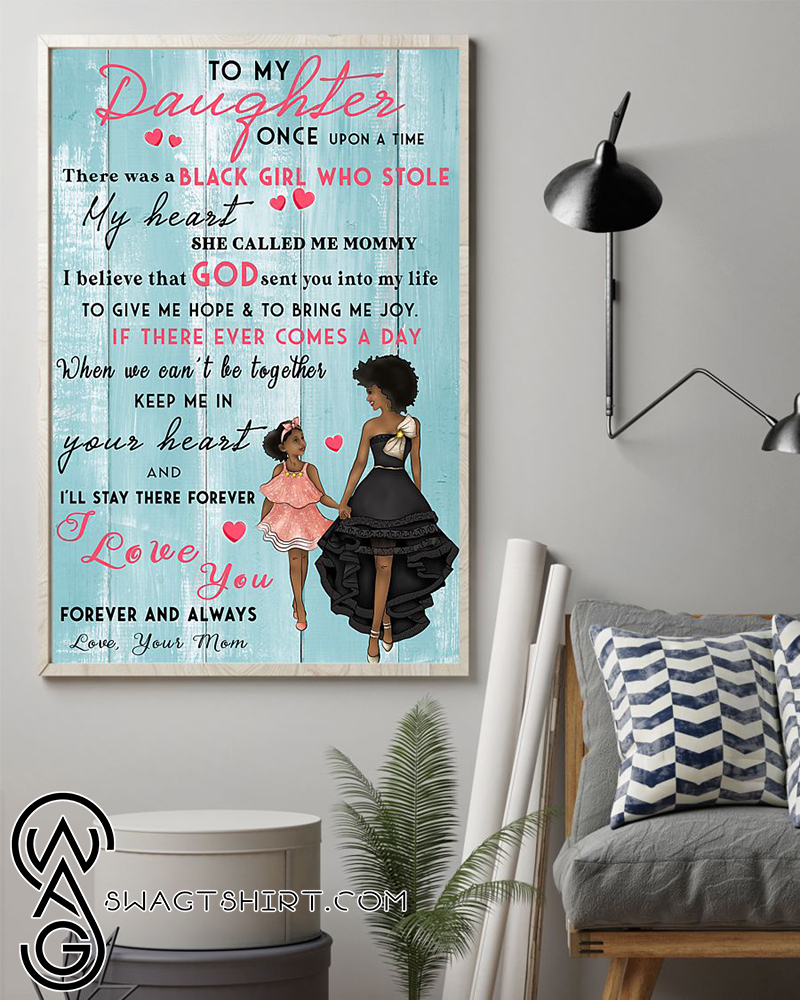 Black girl to my daughter i love you forever and always poster