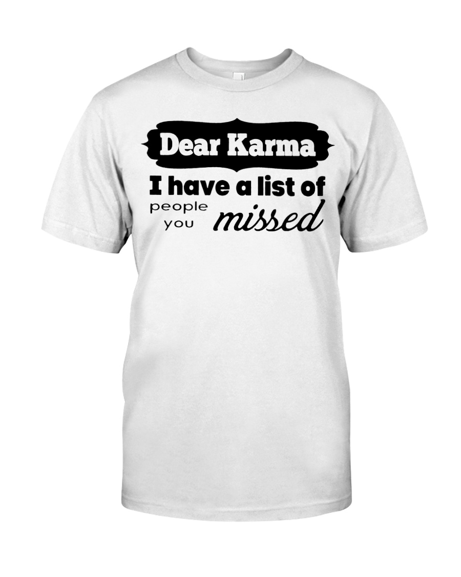 Dear karma i have a list of people you missed guy shirt