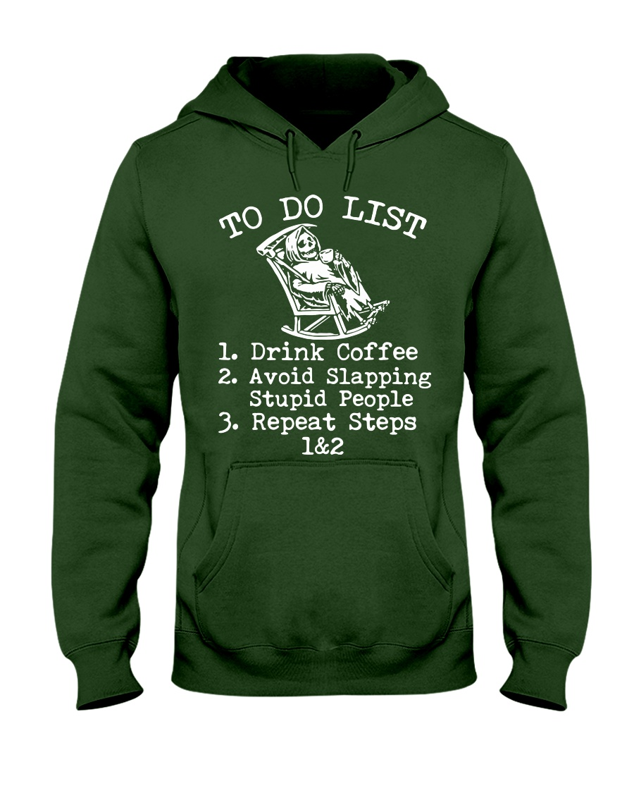 Death to do list drink coffee avoid slapping stupid people repeat steps hoodie