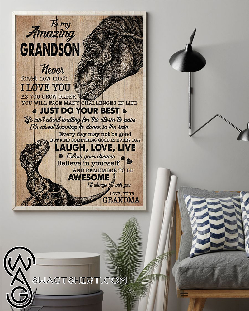 Disonaur to my amazing grandson never forget how much I love you grandma poster