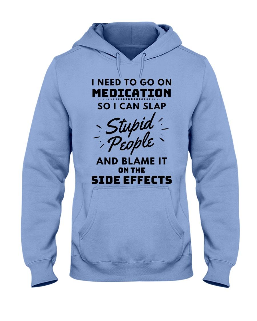 I need to go on medication so i can slap stupid people hoodie