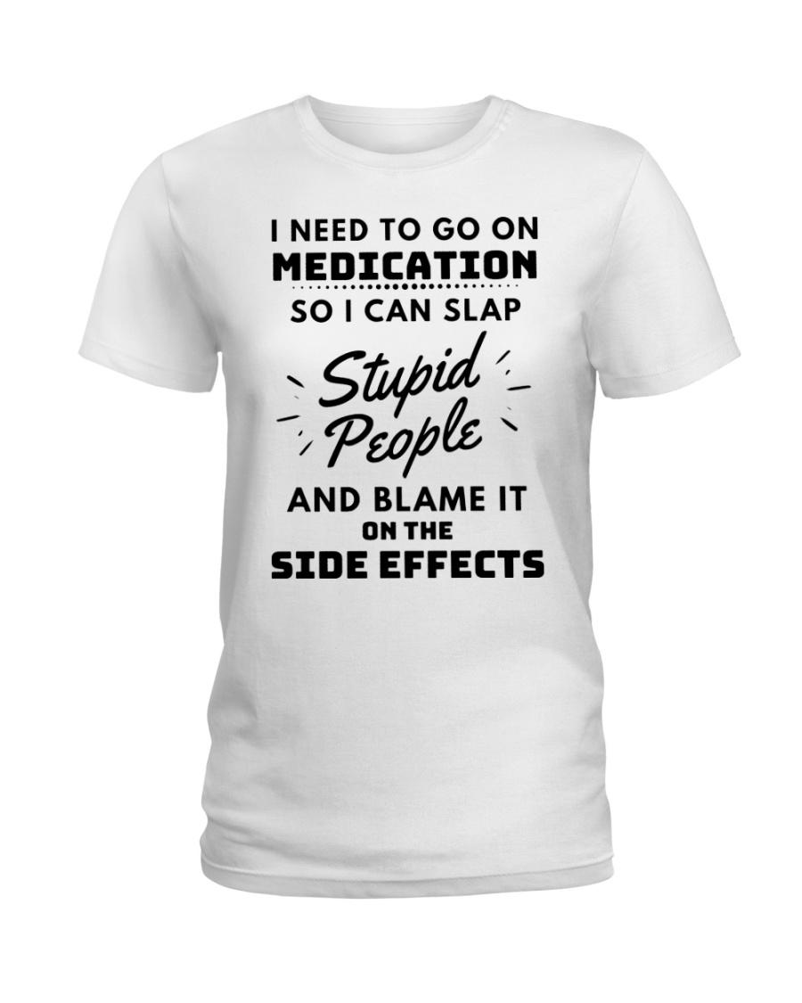 I need to go on medication so i can slap stupid people lady shirt