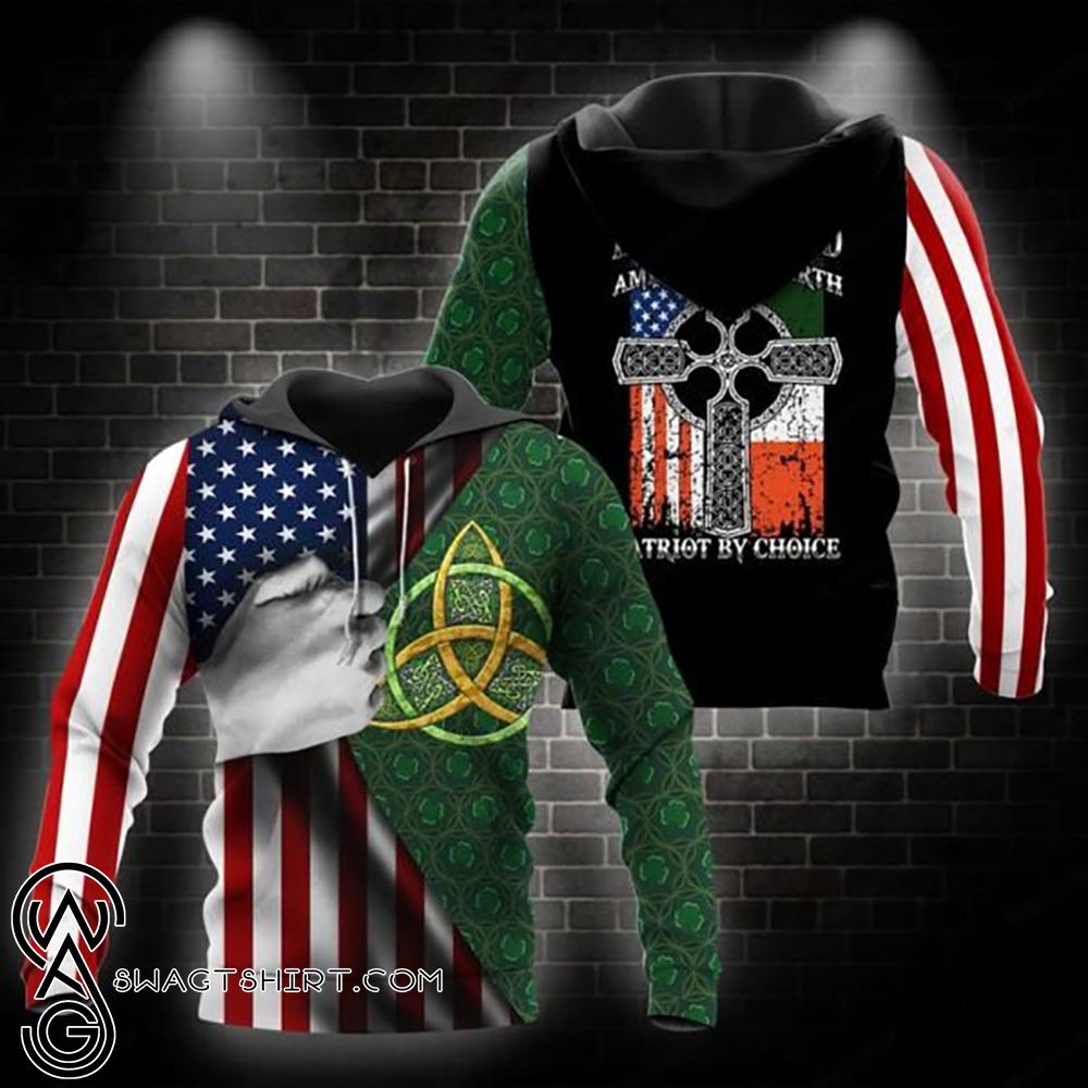 Irish by blood american by birth patriot by choice full printing shirt