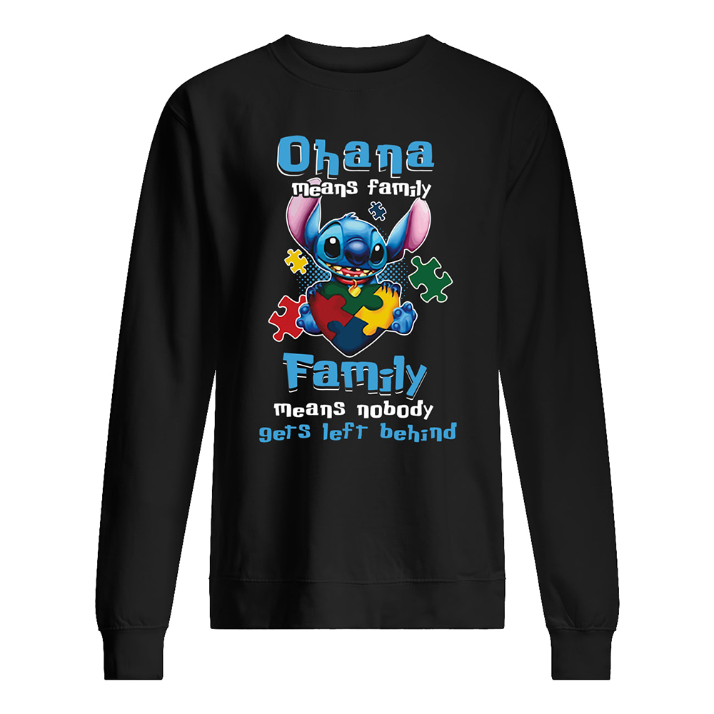 Ohana means family family means nobody gets left behind autism awareness sweatshirt