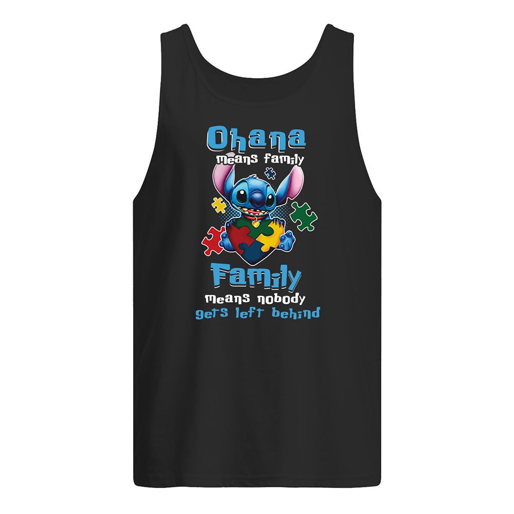 Ohana means family family means nobody gets left behind autism awareness tank top