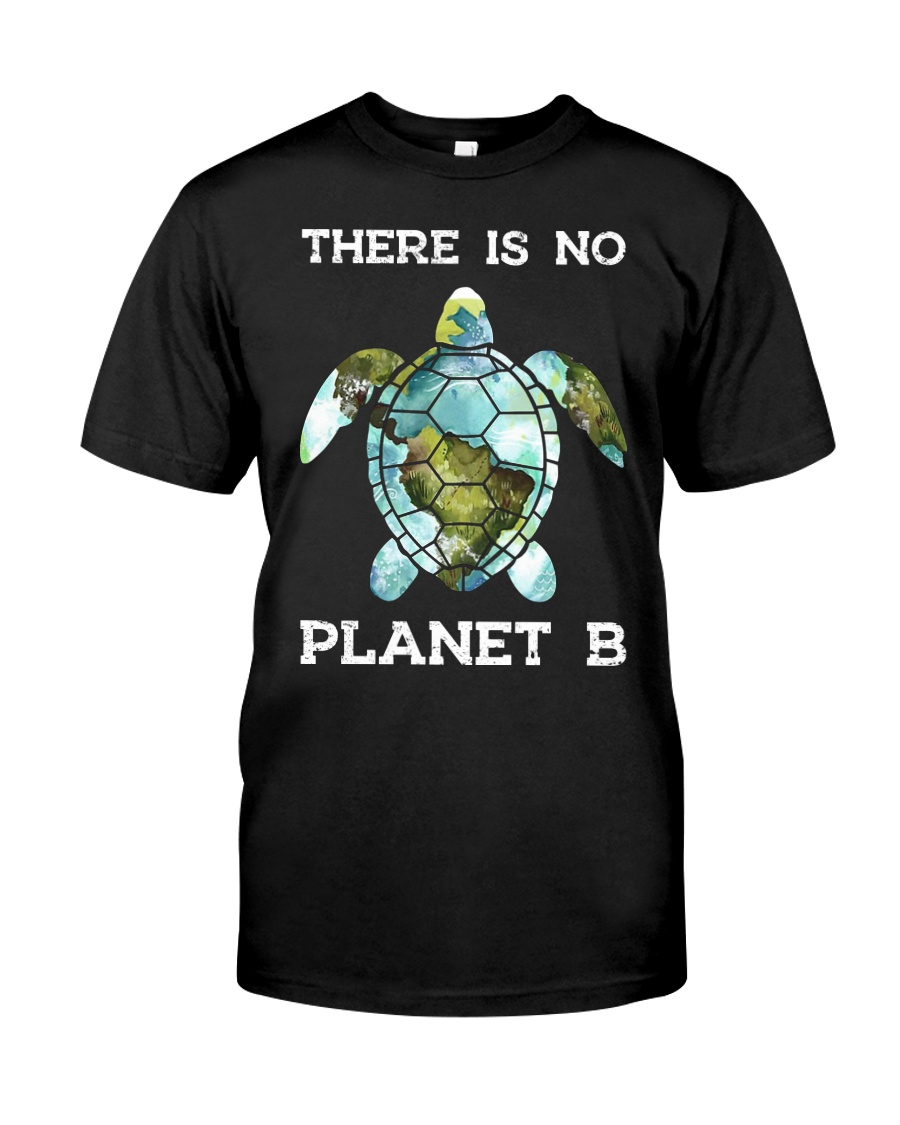 Save the turtles there is no plan b planet guy shirt