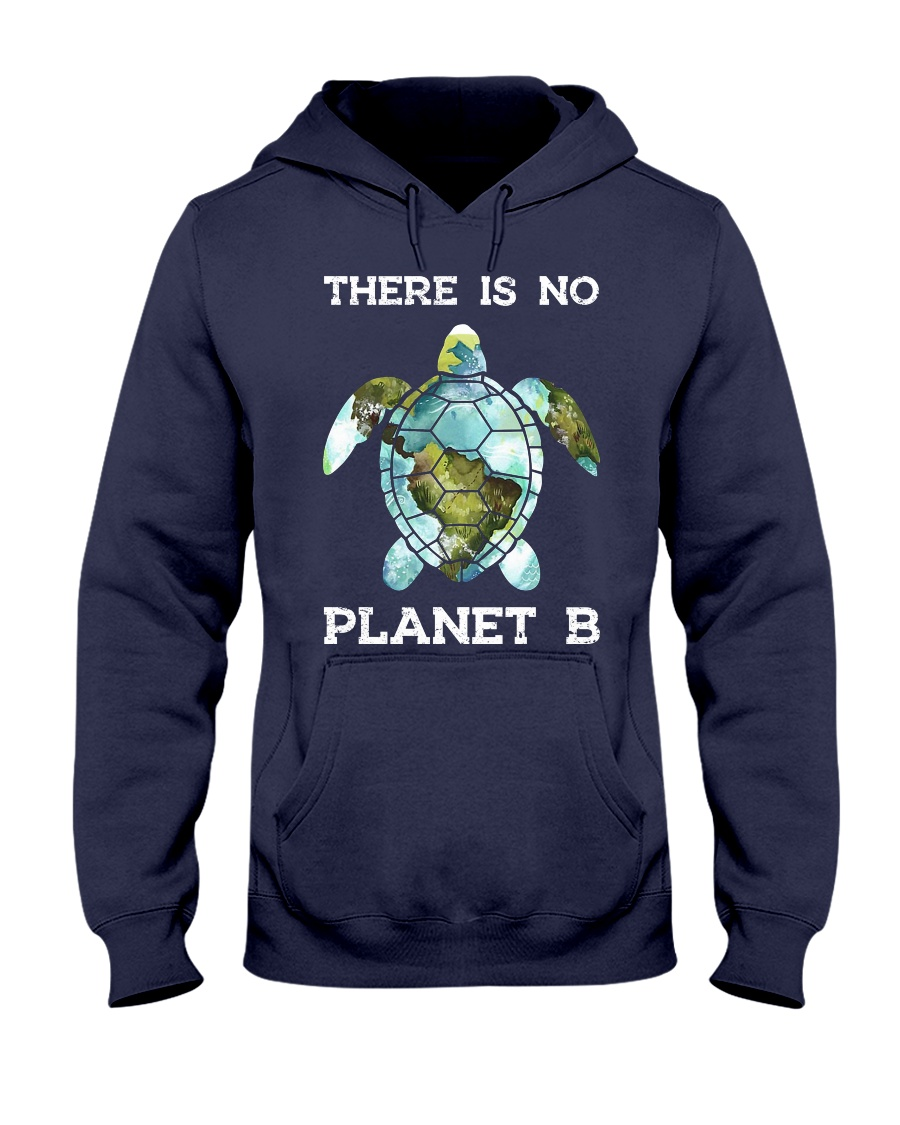 Save the turtles there is no plan b planet hoodie