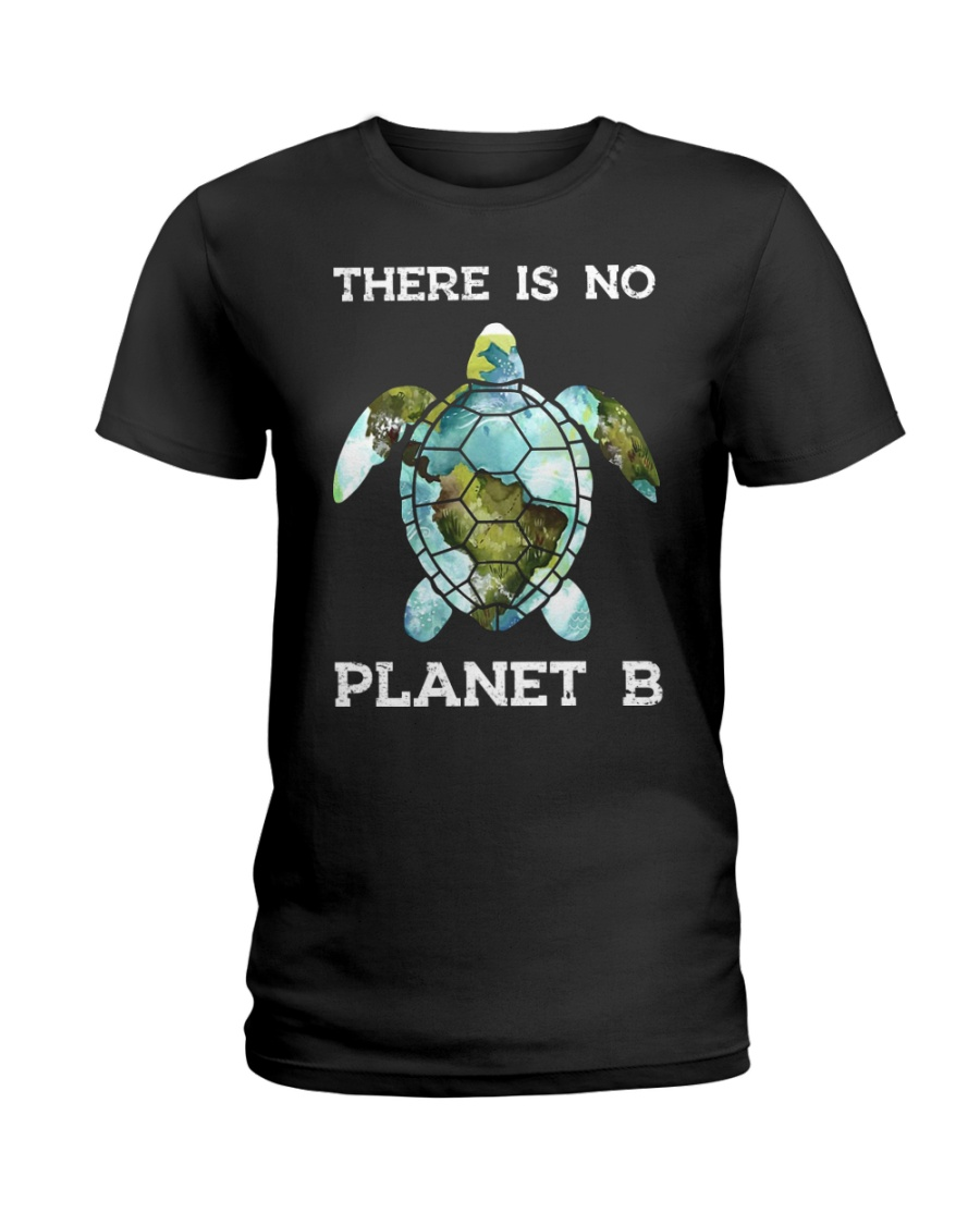 Save the turtles there is no plan b planet lady shirt