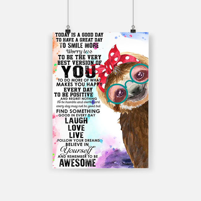 Sloth to day is a good day to have a great day poster 4