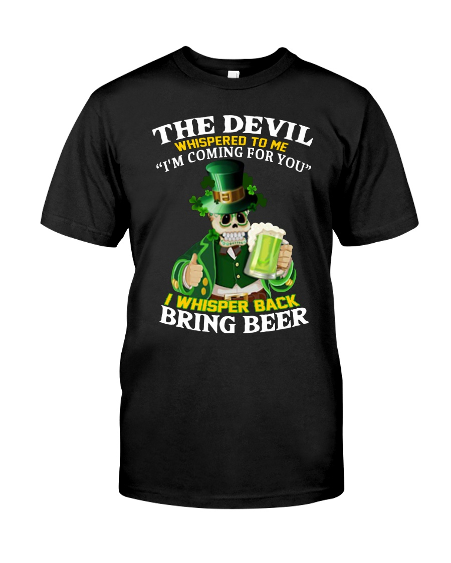 St patrick's day the devil whispered to me i'm coming for you guy shirt