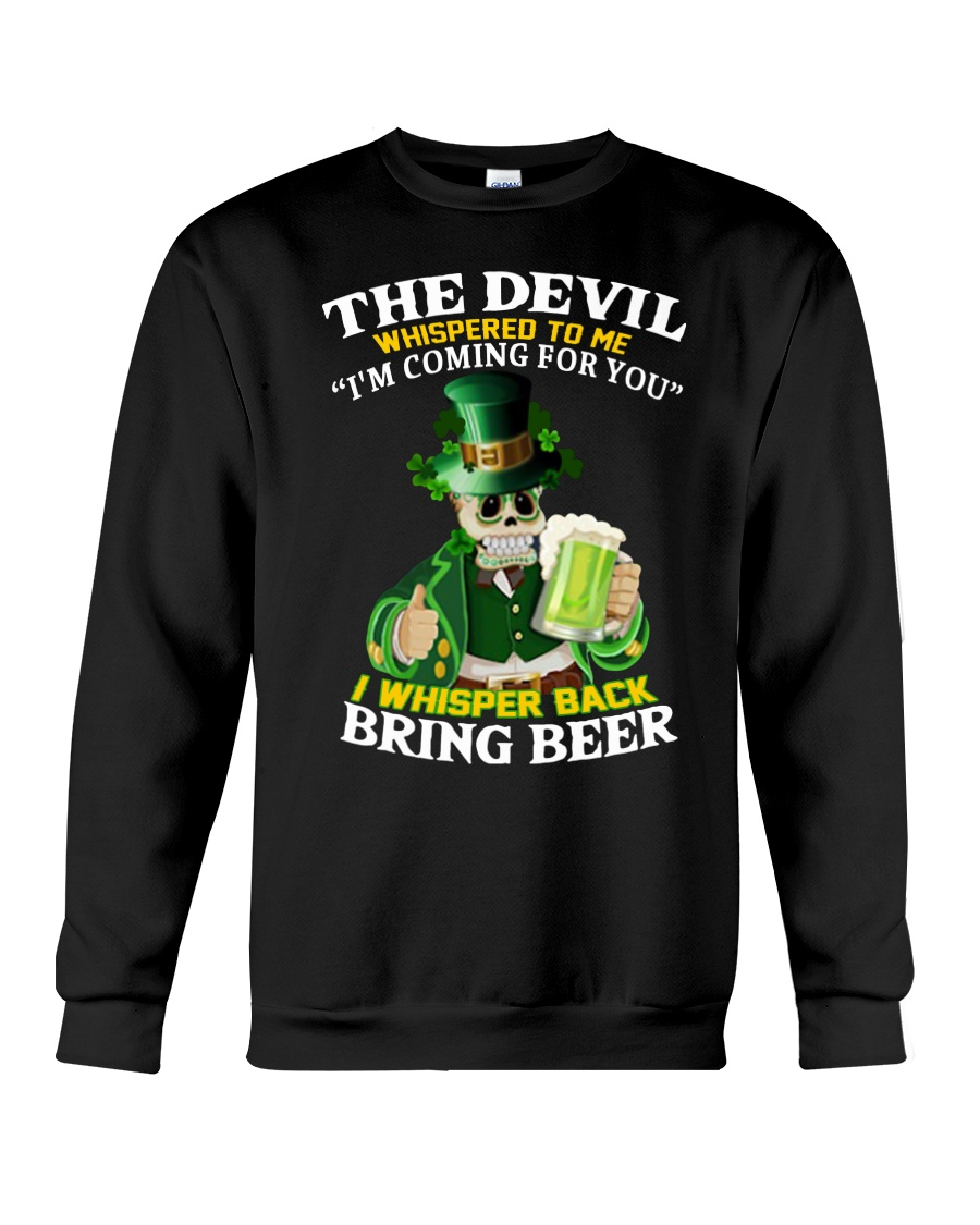 St patrick's day the devil whispered to me i'm coming for you sweatshirt