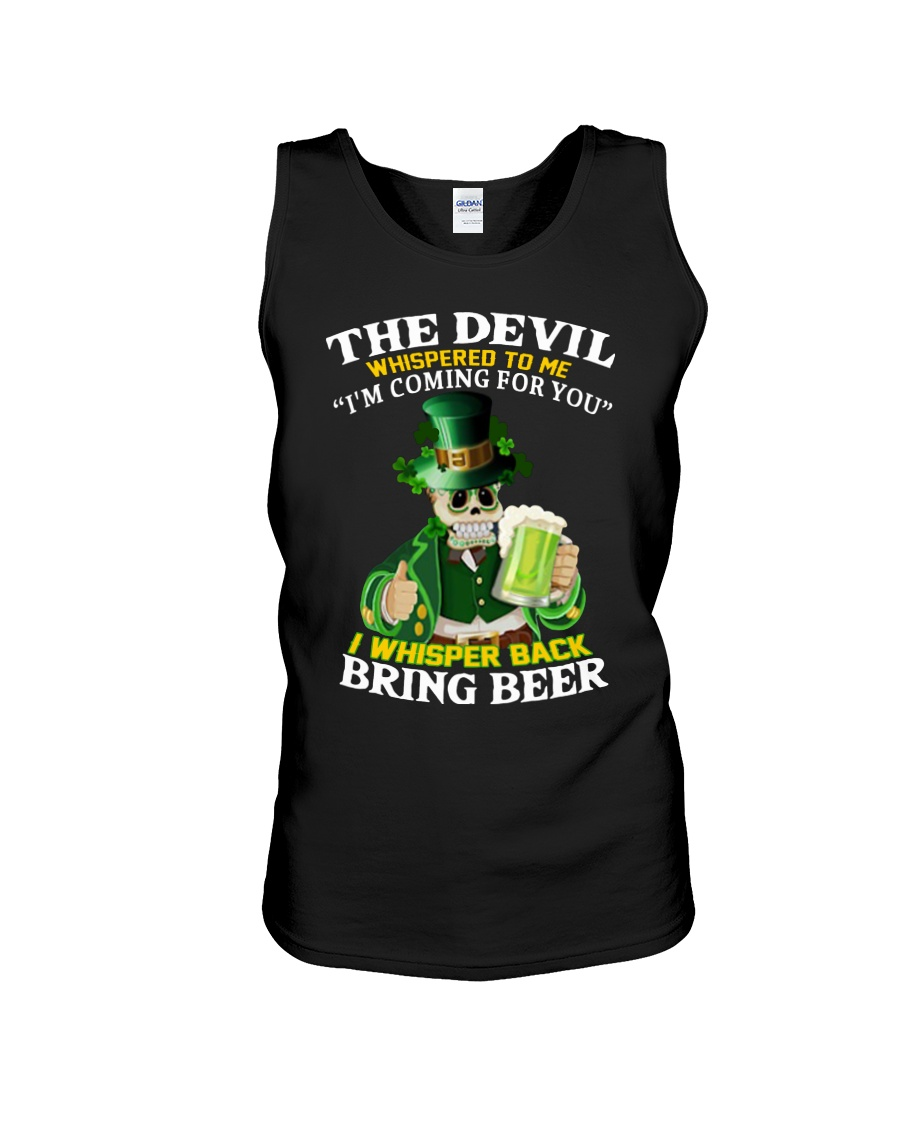 St patrick's day the devil whispered to me i'm coming for you tank top
