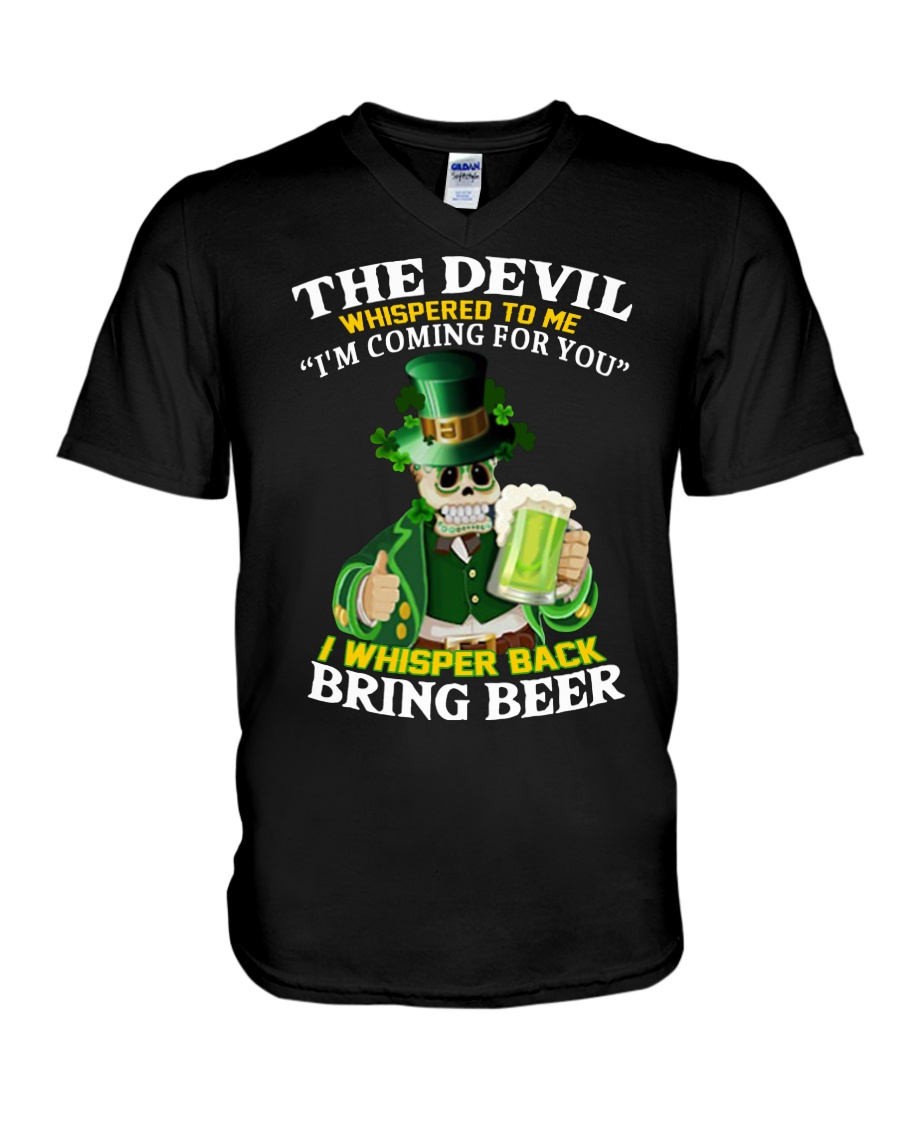 St patrick's day the devil whispered to me i'm coming for you v-neck