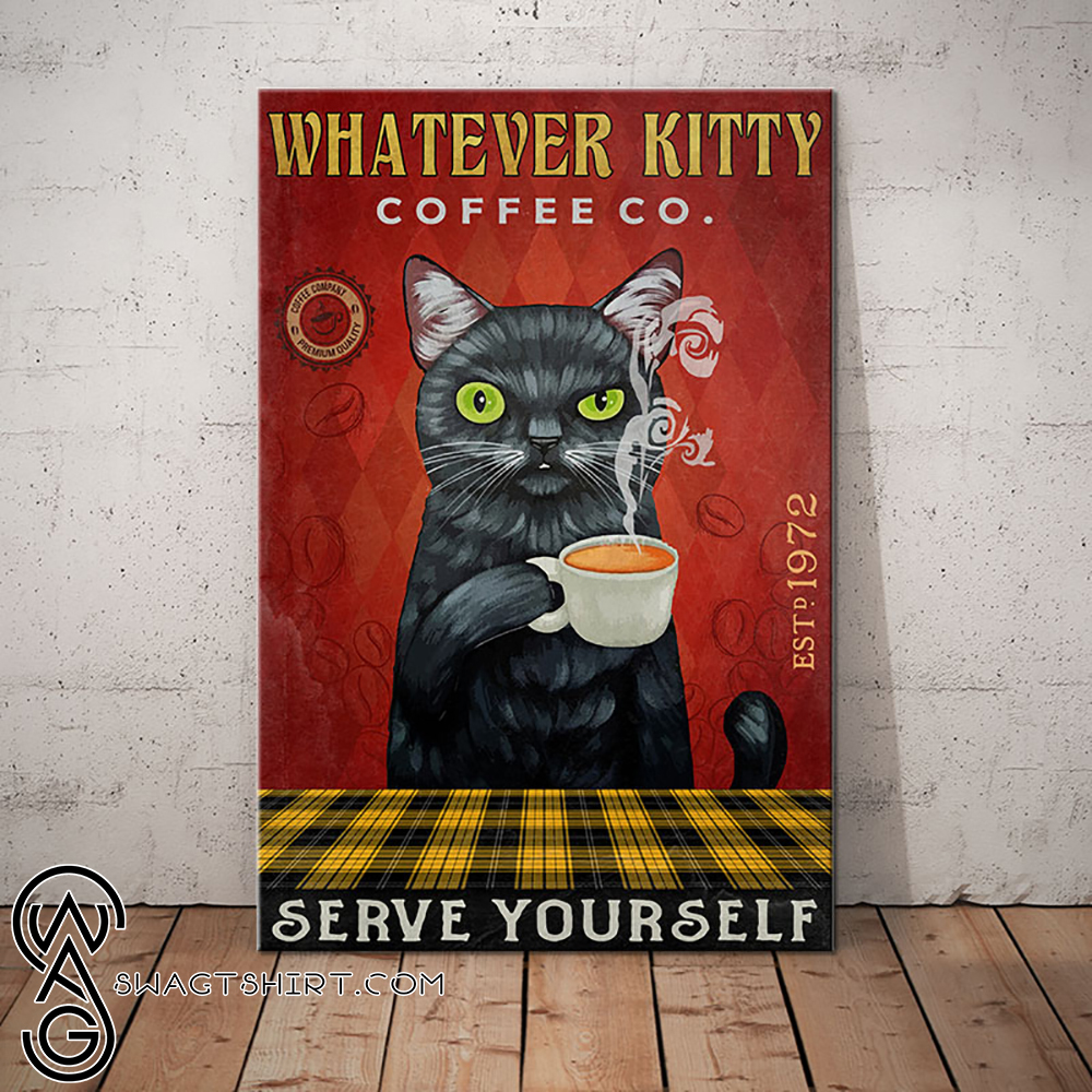 Whatever kitty coffee co serve yourself cat poster