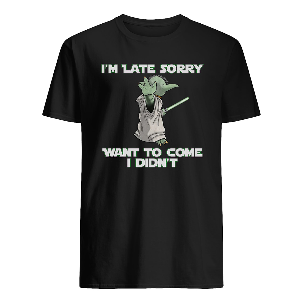 Baby yoda i'm late sorry want to come i didn't mens shirt