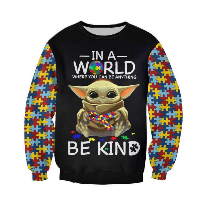 Baby yoda in a world where you can be anything be kind autism awareness full over print sweatshirt