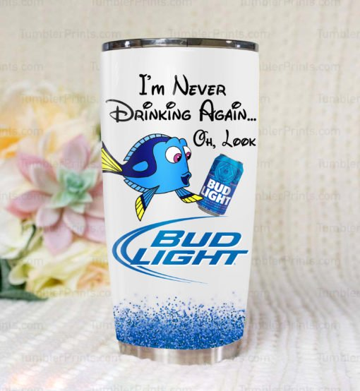 Dory i'm never drinking again oh look bud light all over print steel tumbler 1