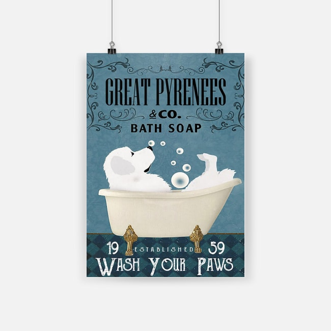 Great pyrenees bath soap wash your paws poster 1