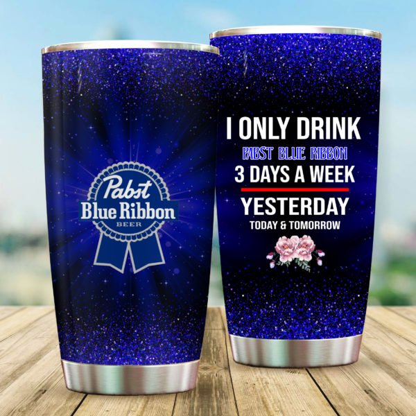 I only drink pabst blue ribbon steel tumbler 2