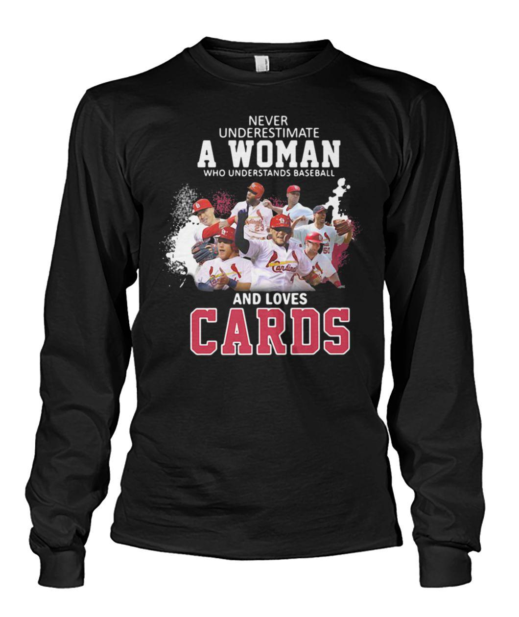 Never underestimate a woman who understands baseball and loves st louis cardinals long sleeve