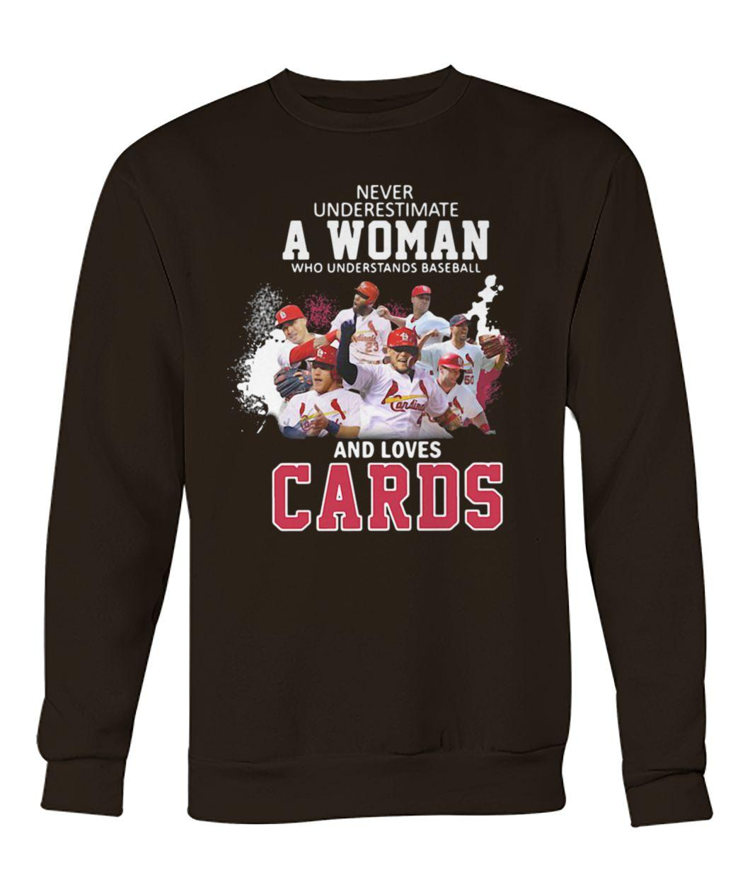 Never underestimate a woman who understands baseball and loves st louis cardinals sweatshirt