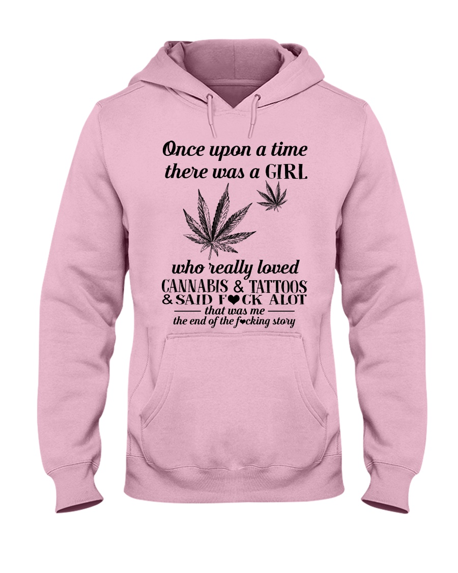 Once upon a time there was a girl who really loved cannabis and tattoos hoodie