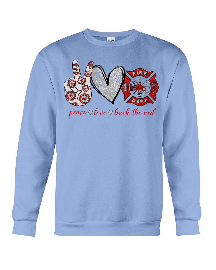 Peace love back the red firefighter sweatshirt