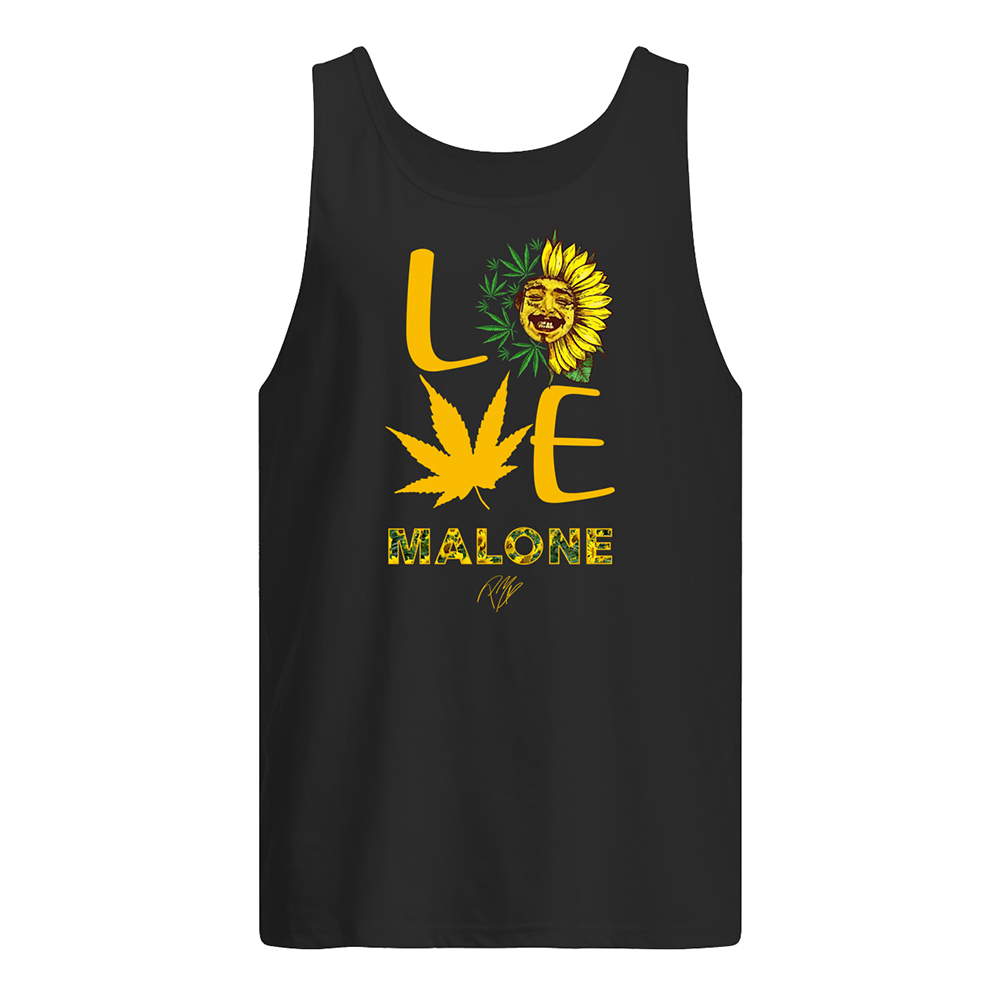 Post malone love sunflower and weed cannabis tank top