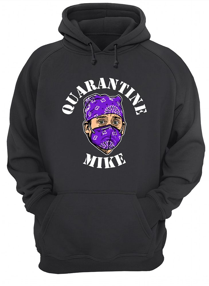 Quarantine mike the office hoodie
