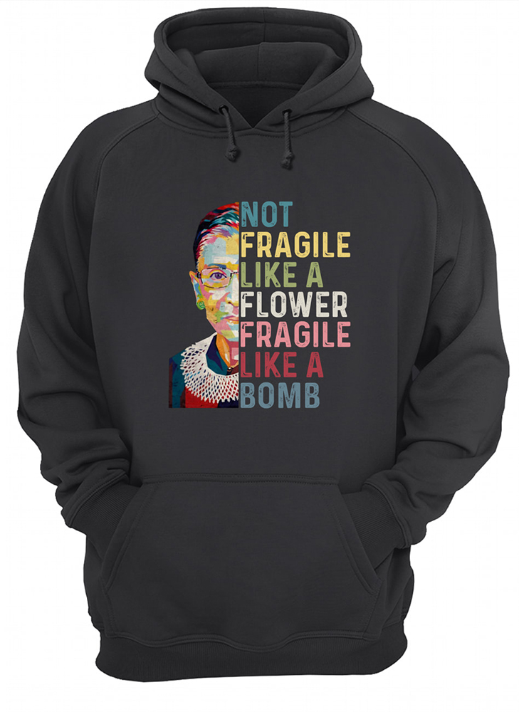 Ruth ginsburg not fragile like a flower but a bomb vintage hoodie