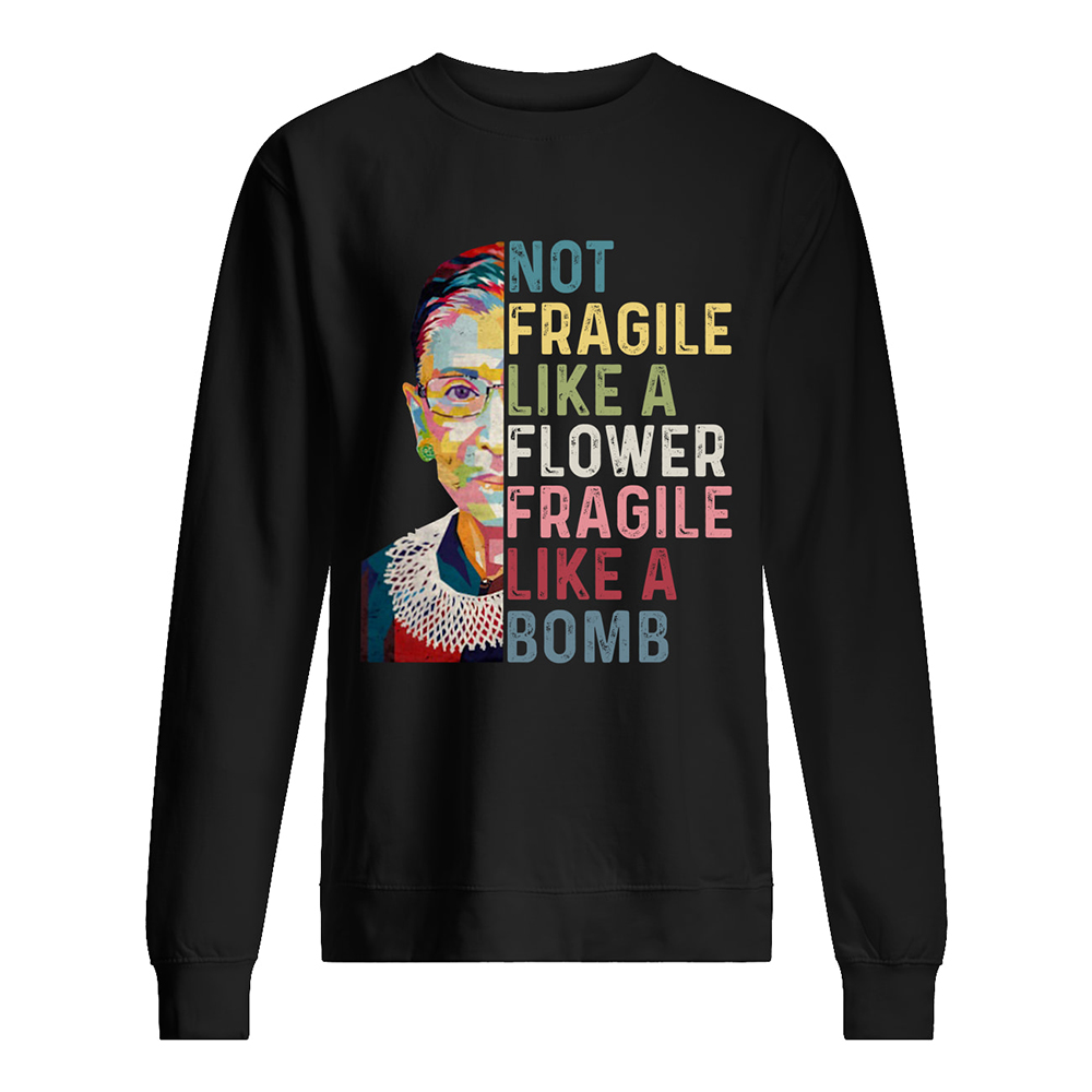 Ruth ginsburg not fragile like a flower but a bomb vintage sweatshirt
