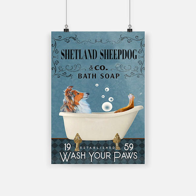 Shetland sheepdog bath soap wash your paws poster 3